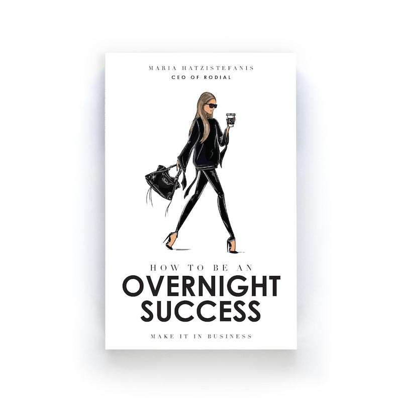 How To Be An Overnight Success book by Maria Hatzistefanis